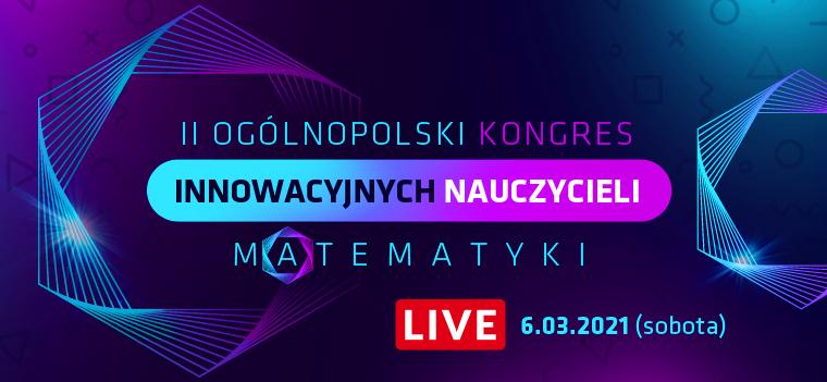II Ogólnopolski kongres innowacyjnych nauczycieli matematyki Online